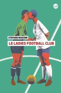 Stefano Massini - Le ladies football club.