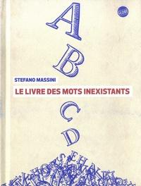 Stefano Massini - Le livre des mots inexistants.
