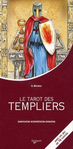 Stefano Mayorca - Les tarots des Templiers - Avec un jeu de 78 cartes.