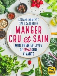 Stefano Momentè et Sara Cargnello - Manger cru et sain - Mon premier livre de crusine vivante.