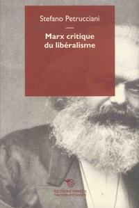 Stefano Petrucciani - Marx critique du libéralisme.