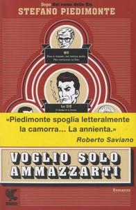 Stefano Piedimonte - Voglio solo ammazzarti.