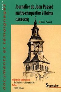 Stefano Simiz et Jérôme Buridant - Journalier de Jean Pussot maître-charpentier à Reims - (1568-1626).