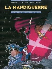 Stefano Tamiazzo et Jean-David Morvan - La Mandiguerre Tome 1 : De vrais boy-scouts.