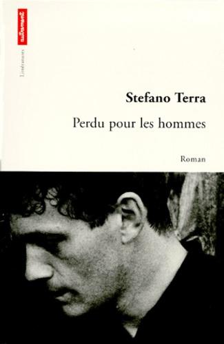 Stefano Terra - Perdu pour les hommes.