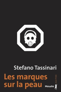 Stefano Tissinari - Les marques sur la peau.