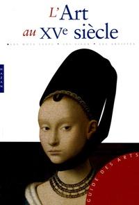 Stefano Zuffi - L'Art au XVe siècle.