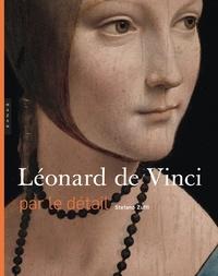 Stefano Zuffi - Léonard de Vinci par le détail.