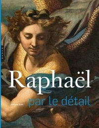 Stefano Zuffi - Raphaël par le détail.