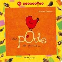 Stéfany Devaux - Une poule sur un mur....