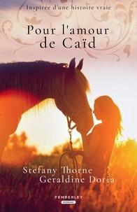 Stefany Thorne - Pour l'amour de Caïd.