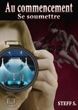 Steff S. - Au commencement - Prends moi  en photo + Réveillez vos sens au Montcristal.