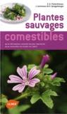 Steffen Guido Fleischhauer et Jürgen Guthmann - Plantes sauvages comestibles - Les 200 espèces courantes les plus importantes. Les reconnaitre, les récolter, les utiliser.