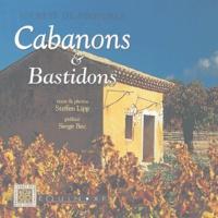 Steffen Lipp - Secrets de Provence - Cabanons et bastidons.