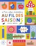 Steffie Brocoli - Au fil des saisons - Mon cahier d'activités, spécial maternelle. Avec plein d'autocollants !.