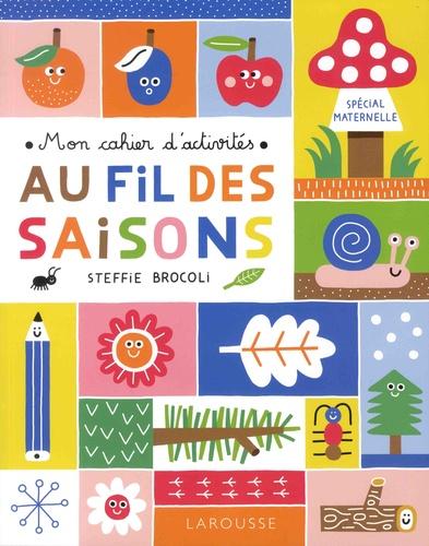 Au fil des saisons. Mon cahier d'activités, spécial maternelle. Avec plein d'autocollants !