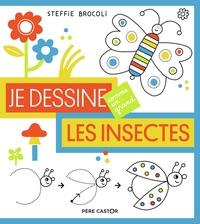 Steffie Brocoli - Je dessine les insectes.