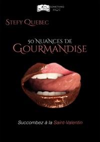 Stefy Québec - 50 Nuances de Gourmandise.