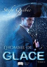 Stefy Québec - L'Homme de Glace, tome 1.