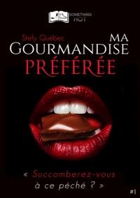 Stefy Québec - Ma Gourmandise Préférée, tome 1.