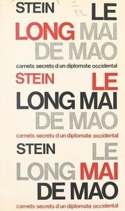 Stein - Le long mai de Mao - Carnets secrets d'un diplomate occidental.