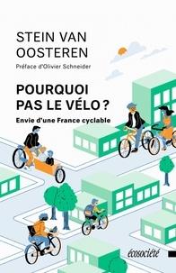 Stein Van Oosteren - Pourquoi pas le vélo ? - Envie d'une France cyclable.