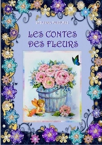 Steliana Pujolras et Kate Greenaway - Les contes des fleurs.