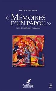 Stélio Farandjis - Mémoires d'un Papou - Suivis d'anecdotes et cocasseries.