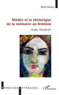 Deedr.fr Médée et la rhétorique de la mémoire au féminin - Ovide, Héroïde XII Image