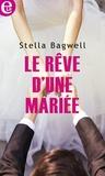 Stella Bagwell - Le rêve d'une mariée.