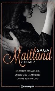 Stella Bagwell et Jule McBride - Les Maitland - Volume 2 - Les secrets des Maitland - Un bébé chez les Maitland - L'affaire Beth Maitland.