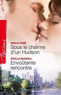 Stella Bagwell et Emilie Rose - Sous le charme d'un Hudson - Envoûtante rencontre.