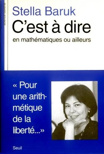 Stella Baruk - C'est à dire - En mathématiques ou ailleurs.