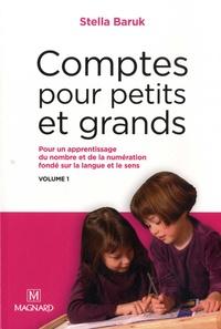 Stella Baruk - Comptes pour petits et grands - Volume 1, Pour un apprentissage du nombre et de la numération fondé sur la langue et le sens.