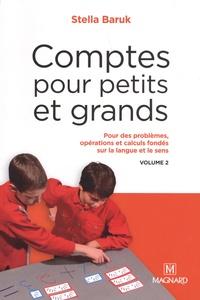 Stella Baruk - Comptes pour petits et grands - Volume 2, Pour des problèmes, opérations et calculs fondés sur la langue et le sens.