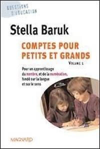 Stella Baruk - Comptes pour petits et grands. - Volume 1, Pour un apprentissage du nombre et de la numération fondé sur la langue et le sens.
