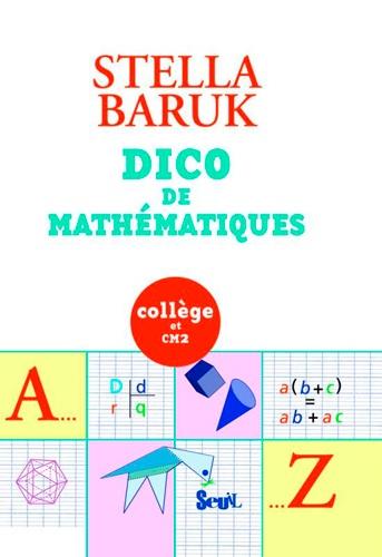 Stella Baruk - Dico de mathématiques - Collège et CM2.