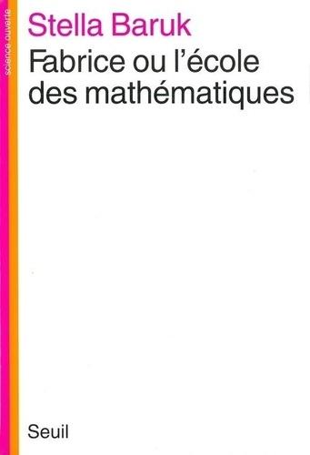 Stella Baruk - Fabrice ou l'École des mathématiques.