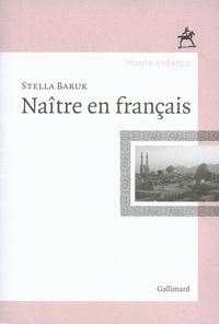 Stella Baruk - Naître en français.
