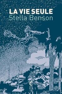 Stella Benson - La vie seule.