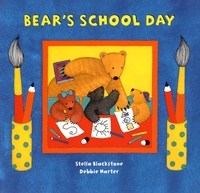 Stella Blackstone et Debbie Harter - Bear's School Day.