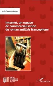 Stella Cambrone-Lasnes - Internet, un espace de commercialisation du roman antillais francophone.