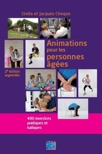Stella Choque et Jacques Choque - Animations pour les personnes âgées - 400 exercices pratiques et ludiques.
