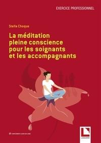 Stella Choque - La médiation pleine conscience pour les soignants et les accompagnants.