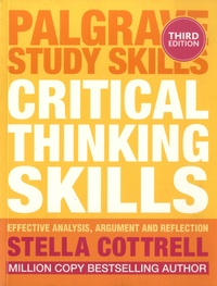 Stella Cottrell - Critical Thinking Skills - Effective Analysis, Argument and Reflection.