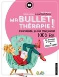 Stella Delmas et Nathalie Lefrancq - Ma bullet thérapie ! - C'est décidé, je crée mon journal 100% zen. Avec 1 bullet carnet.