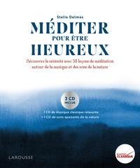 Méditer pour être heureux - Découvrez la sérénité avec 50 leçons de méditation autour de la musique et des sons de la nature.pdf
