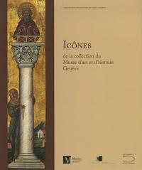 Stella Frigerio-Zeniou et Miroslav Lazovic - Icônes - De la collection du Musée d'art et d'histoire Genève.