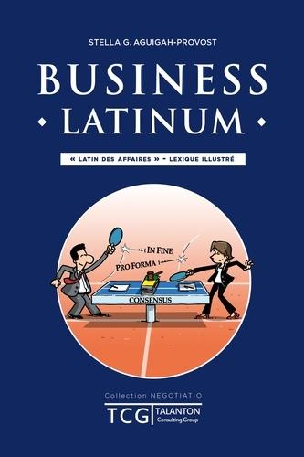 Business Latinum. Latin des Affaires - Lexique illustré