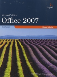 Stella Gardonio - Office 2007 - Simple et facile.
